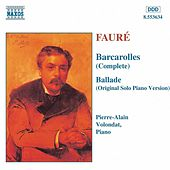 Play & Download Barcarolles / Ballade by Gabriel Faure | Napster