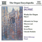 Works for Organ Vol. 5 by Marcel Dupre
