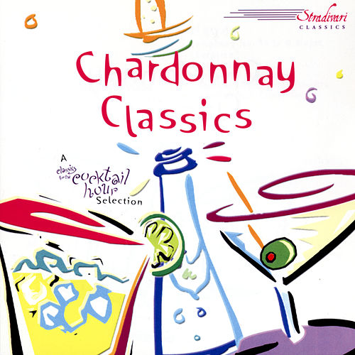 Play & Download Chardonnay Classics by Various Artists | Napster