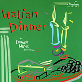 Play & Download Italian Dinner by Various Artists | Napster