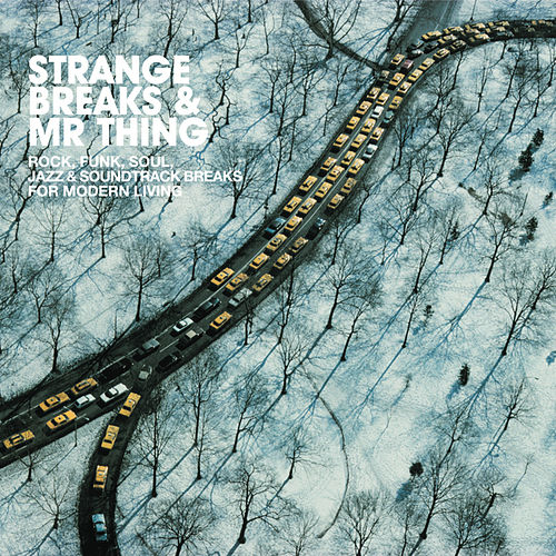 Play & Download Strange Breaks & Mr Thing by Various Artists | Napster