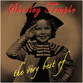 The Very Best Of by Shirley Temple