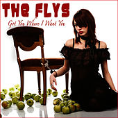Got You (Where I Want You) by The Flys