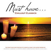 Play & Download Must Have Chillout Classics by Various Artists | Napster