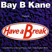 Play & Download Have A Break - Whitehouse Records by Bay B Kane | Napster