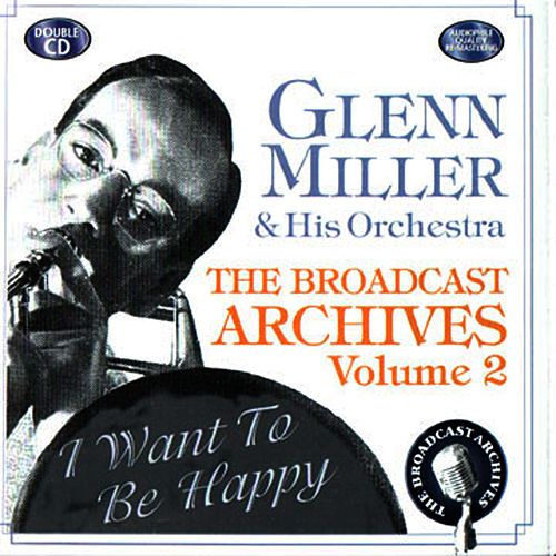 The Broadcast Archives Vol. 2 by Glenn Miller