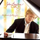 Play & Download The Circle Of Life / Bach Improvisations On Themes By Elton John by John Bayless | Napster