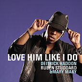Play & Download Love Him Like I Do by Deitrick Haddon | Napster