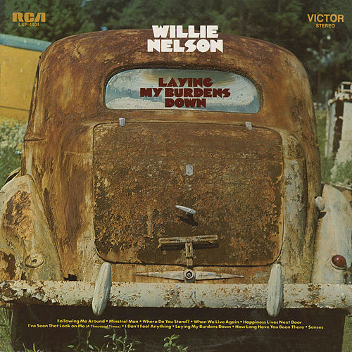 Play & Download Laying My Burdens Down by Willie Nelson | Napster