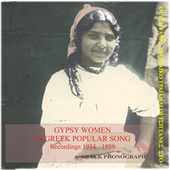 Gypsy Women In Greek Popular Song Recordings 1934-1959 by Various Artists