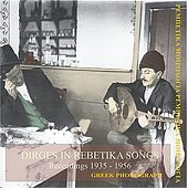 Dirges in Rebetika Songs Recordings 1935 - 1956 by Various Artists