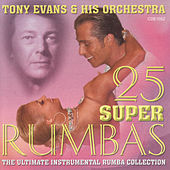 Play & Download 25 Super Rumbas by Tony Evans | Napster