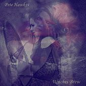 Play & Download Witches Brew by Pete Hawkes | Napster