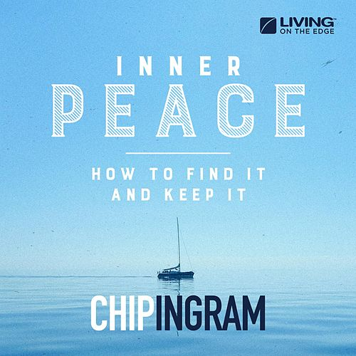 Play & Download Inner Peace: How to Find It and Keep It by Chip Ingram | Napster