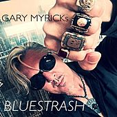 Play & Download Gary Myrick's Bluestrash by Gary Myrick | Napster