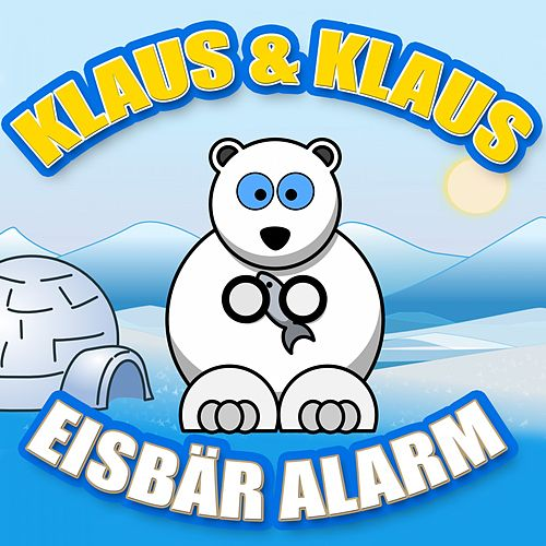 Play & Download Eisbär Alarm by Klaus & Klaus | Napster