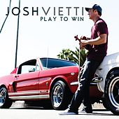 Play & Download Play to Win by Josh Vietti | Napster