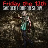 Play & Download Friday the 13th: Gabber Horror Show by Various Artists | Napster