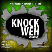 Play & Download Knock Weh Riddim by Various Artists | Napster