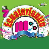 Play & Download 100% Ecuatorianito Vol. 7 by Various Artists | Napster