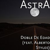 Play & Download Doble de Edad (feat. Alberto Stylee) by Astra | Napster