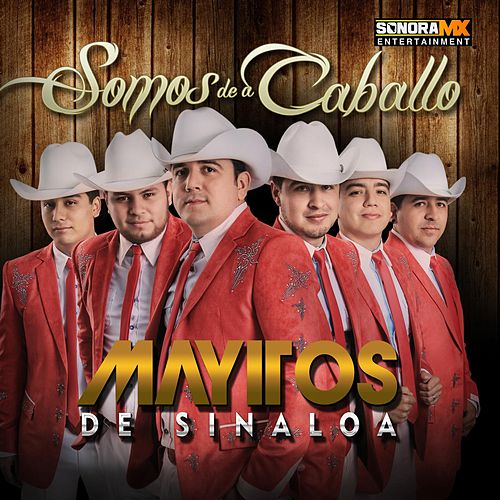 Play & Download Somos de a Caballo by Los Mayitos De Sinaloa | Napster