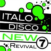 Play & Download Italo Disco New Revival Volume 7 by Various Artists | Napster
