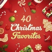Play & Download 40 Christmas Favorites by Various Artists | Napster