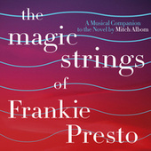 The Magic Strings Of Frankie Presto: The Musical Companion by Various Artists