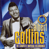 The Complete Imperial Recordings by Albert Collins