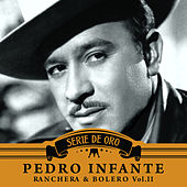 Play & Download Ranchera y Bolero, Vol. II by Pedro Infante | Napster