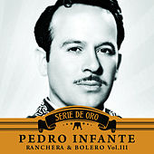 Play & Download Ranchera y Bolero, Vol. III by Pedro Infante | Napster