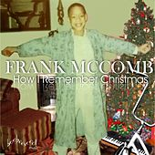 Play & Download How I Remember Christmas by Frank McComb | Napster