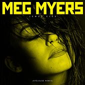 Play & Download Lemon Eyes (StéLouse Remix) by Meg Myers | Napster