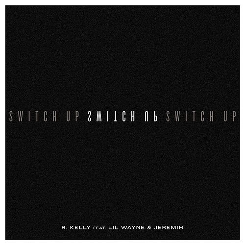 Switch Up by R. Kelly