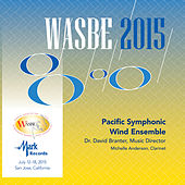 Play & Download 2015 WASBE San Jose, USA: Pacific Symphonic Wind Ensemble (Live) by Various Artists | Napster