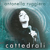 Play & Download Cattedrali by Antonella Ruggiero | Napster