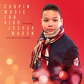 Chopin Music for Kids (Live Recording) by Joshua Mhoon
