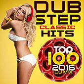Dubstep Classic Hits Top 100 2016 DJ Mix by Various Artists