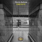 Play & Download This Is It by Shawn Jackson | Napster