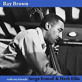 With My Friends Herb Ellis & Serge Ermoll by Ray Brown