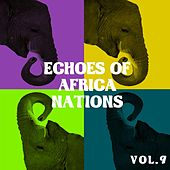 Play & Download Echoes Of African Nations, Vol. 9 by Various Artists | Napster