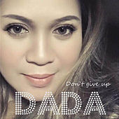 Play & Download Don't Give Up by Dada | Napster