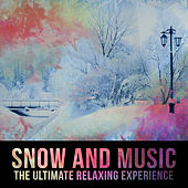 Snow and Music - The Ultimate Relaxing Experience von Various Artists