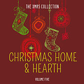 The Xmas Collection: Christmas Home & Hearth, Vol. 5 by Various Artists