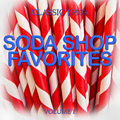 Play & Download Classic 1950'- Soda Shop Favorites, Vol. 1 by Various Artists | Napster