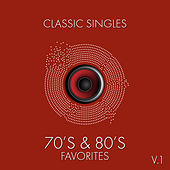 Classic Singles: 70's & 80's Favorites, Vol. 1 by Various Artists