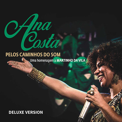 Pelos Caminhos do Som: Uma Homenagem a Martinho da Vila (Deluxe Version) - Ao Vivo by Ana Costa