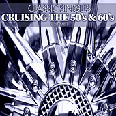 Classic Singles: Cruising the 50's & 60's, Vol. 1 by Various Artists