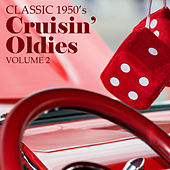 Play & Download Classic 1950'- Cruisin' Oldies, Vol. 1 by Various Artists | Napster